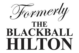 Formerly The Blackball Hilton Hotel